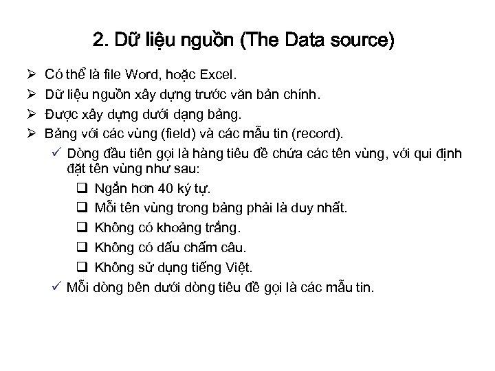 2. Dữ liệu nguồn (The Data source) Ø Ø Có thể là file Word,