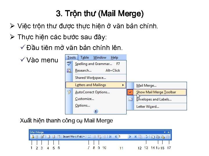 3. Trộn thư (Mail Merge) Ø Việc trộn thư được thực hiện ở văn