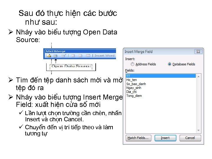 Sau đó thực hiện các bước như sau: Ø Nháy vào biểu tượng Open
