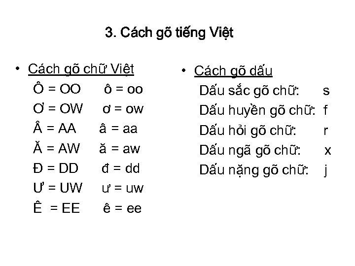 3. Cách gõ tiếng Việt • Cách gõ chữ Việt Ô = OO ô