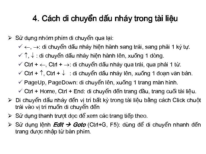 4. Cách di chuyển dấu nháy trong tài liệu Ø Sử dụng nhóm phím