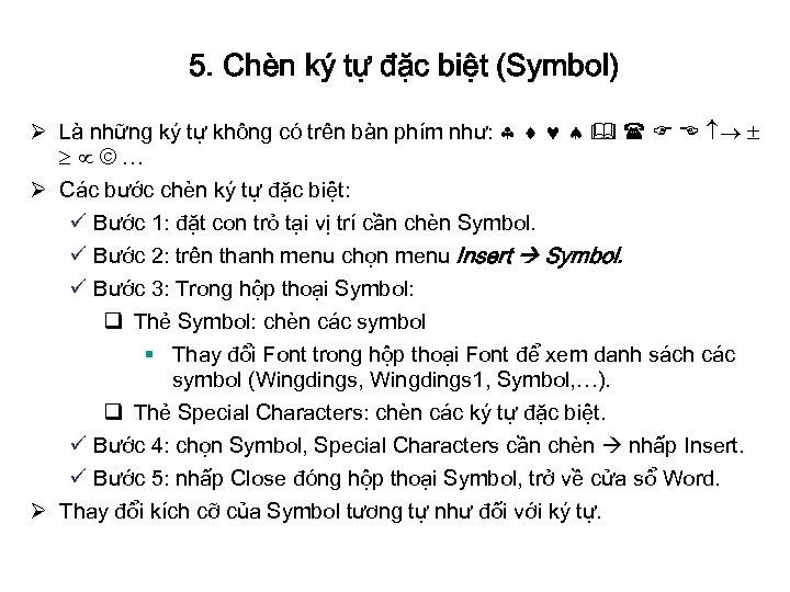 5. Chèn ký tự đặc biệt (Symbol) Ø Là những ký tự không có