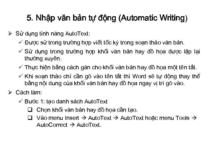 5. Nhập văn bản tự động (Automatic Writing) Ø Sử dụng tính năng Auto.