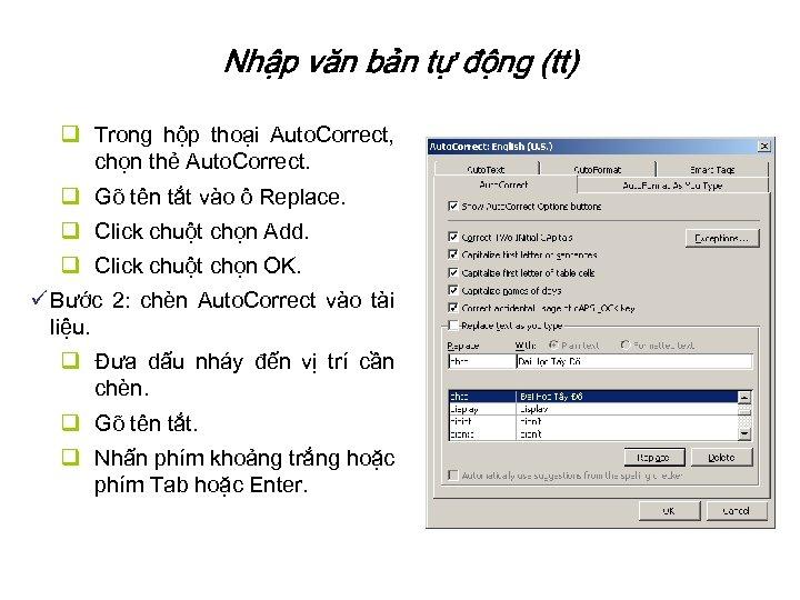 Nhập văn bản tự động (tt) q Trong hộp thoại Auto. Correct, chọn thẻ