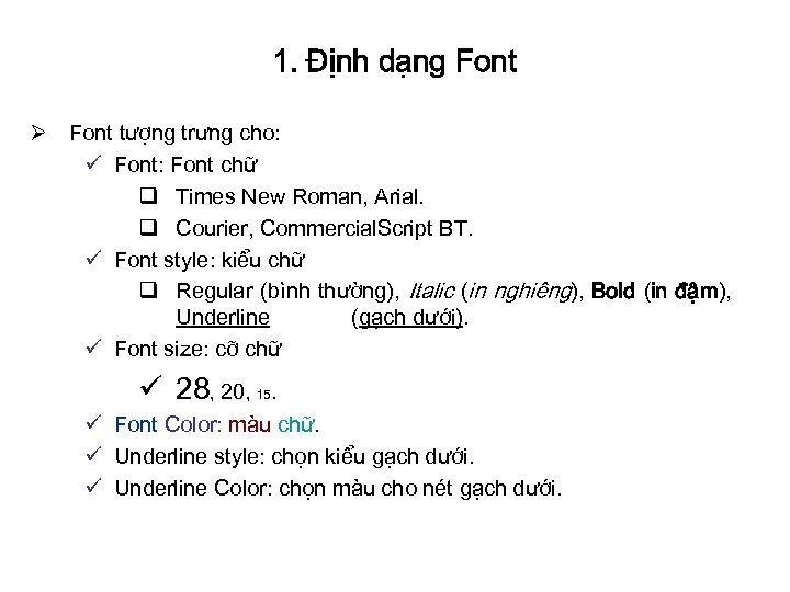 1. Định dạng Font Ø Font tượng trưng cho: ü Font: Font chữ q