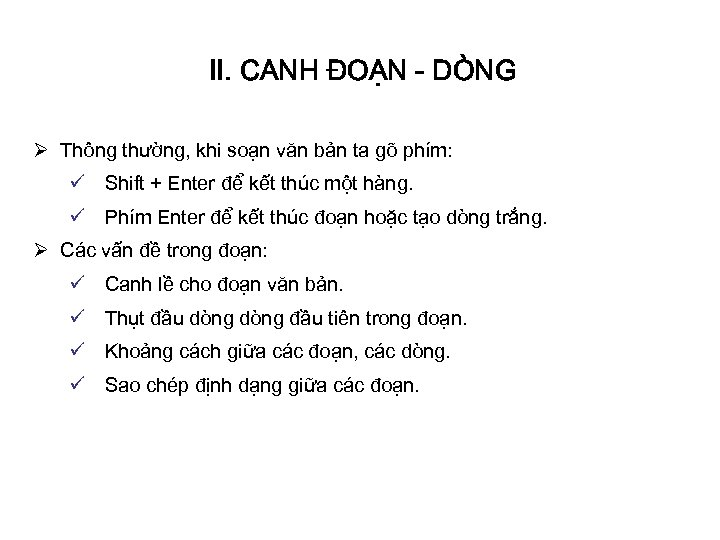 II. CANH ĐOẠN - DÒNG Ø Thông thường, khi soạn văn bản ta gõ
