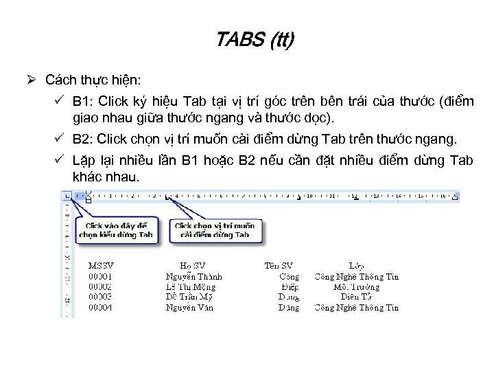 TABS (tt) Ø Cách thực hiện: ü B 1: Click ký hiệu Tab tại