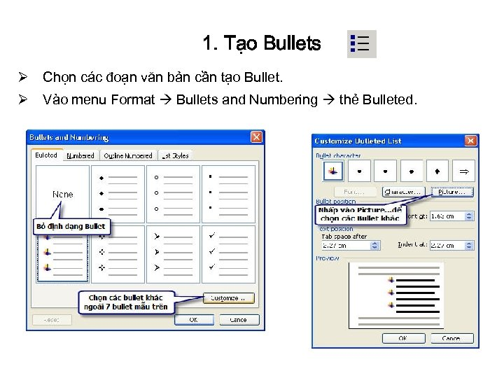 1. Tạo Bullets Ø Chọn các đoạn văn bản cần tạo Bullet. Ø Vào