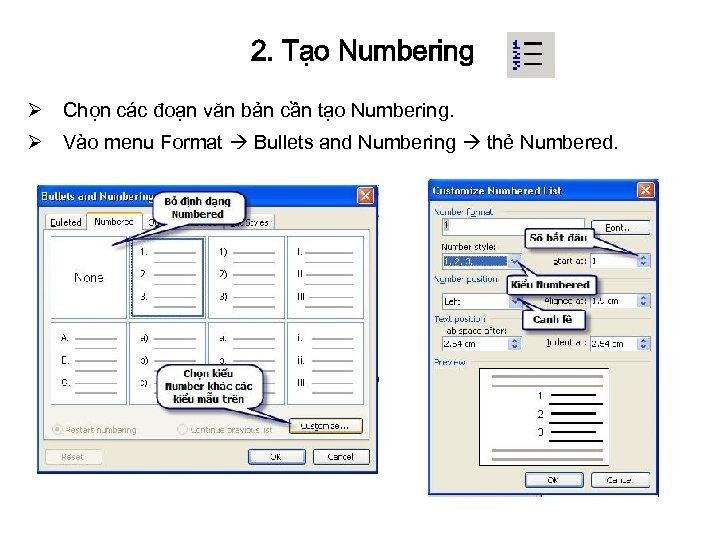 2. Tạo Numbering Ø Chọn các đoạn văn bản cần tạo Numbering. Ø Vào