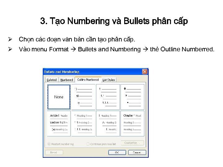 3. Tạo Numbering và Bullets phân cấp Ø Chọn các đoạn văn bản cần