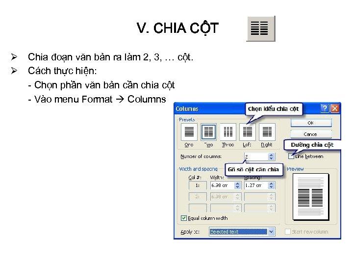 V. CHIA CỘT Ø Chia đoạn văn bản ra làm 2, 3, … cột.