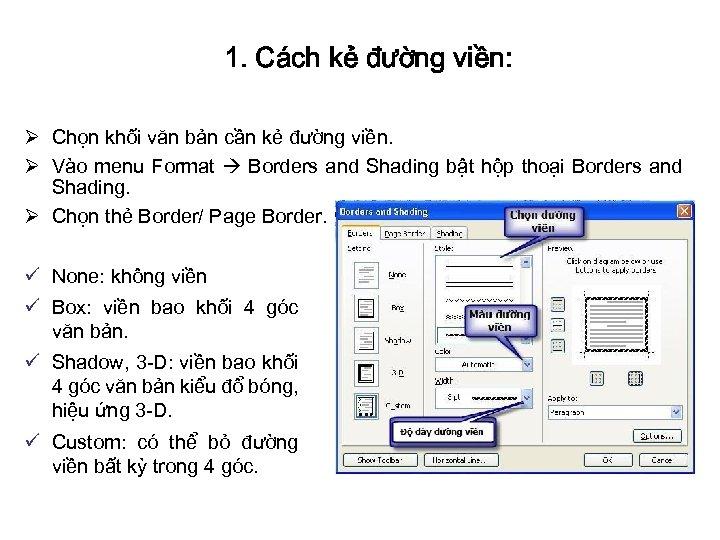 1. Cách kẻ đường viền: Ø Chọn khối văn bản cần kẻ đường viền.