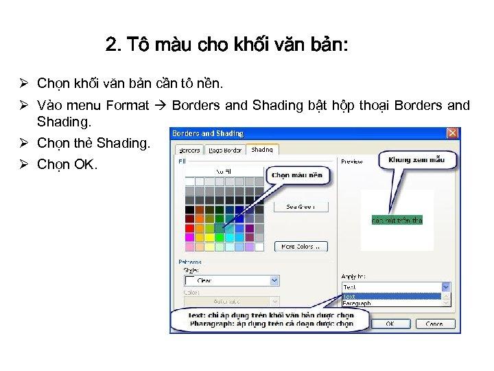 2. Tô màu cho khối văn bản: Ø Chọn khối văn bản cần tô