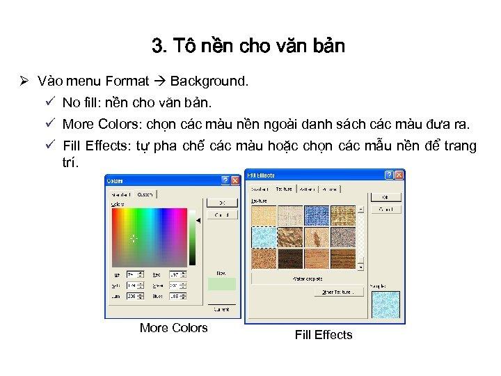 3. Tô nền cho văn bản Ø Vào menu Format Background. ü No fill: