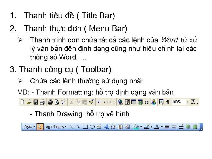1. Thanh tiêu đề ( Title Bar) 2. Thanh thực đơn ( Menu Bar)