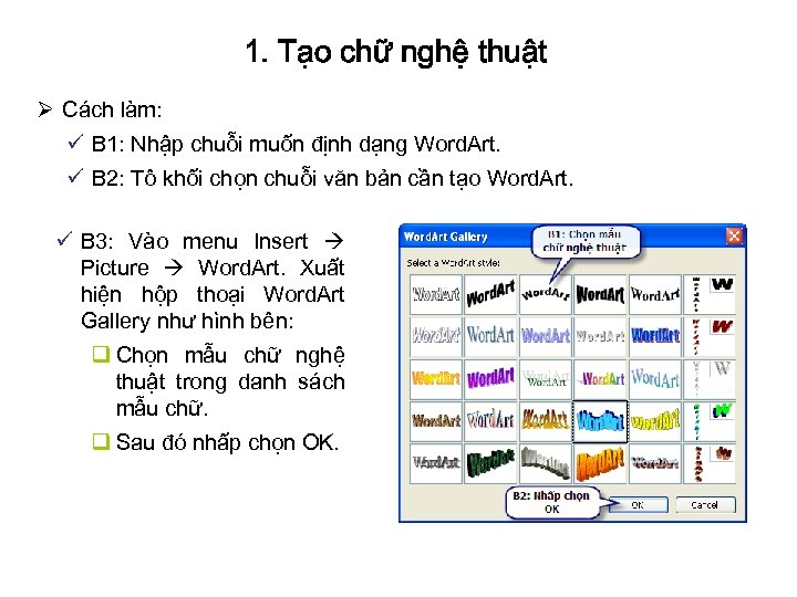 1. Tạo chữ nghệ thuật Ø Cách làm: ü B 1: Nhập chuỗi muốn