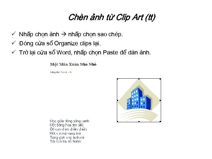 Chèn ảnh từ Clip Art (tt) ü Nhấp chọn ảnh nhấp chọn sao chép.