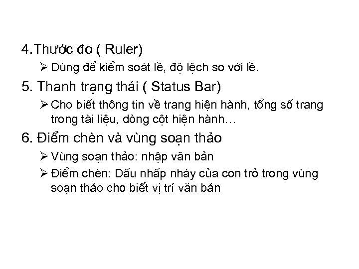 4. Thước đo ( Ruler) Ø Dùng để kiểm soát lề, độ lệch so