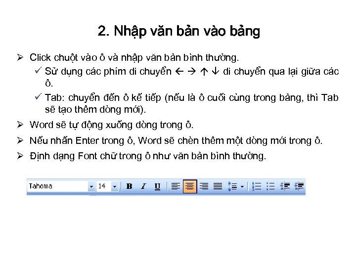 2. Nhập văn bản vào bảng Ø Click chuột vào ô và nhập văn