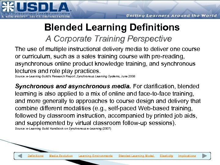 Blended Learning Definitions A Corporate Training Perspective The use of multiple instructional delivery media