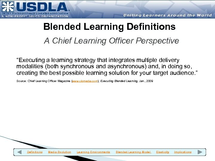 """Blended Learning Definitions A Chief Learning Officer Perspective """"Executing a learning strategy that integrates"""