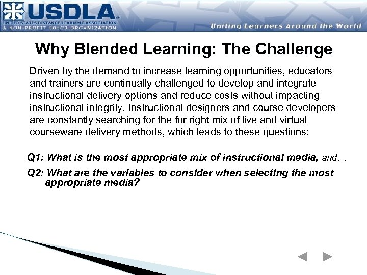 Why Blended Learning: The Challenge Driven by the demand to increase learning opportunities, educators