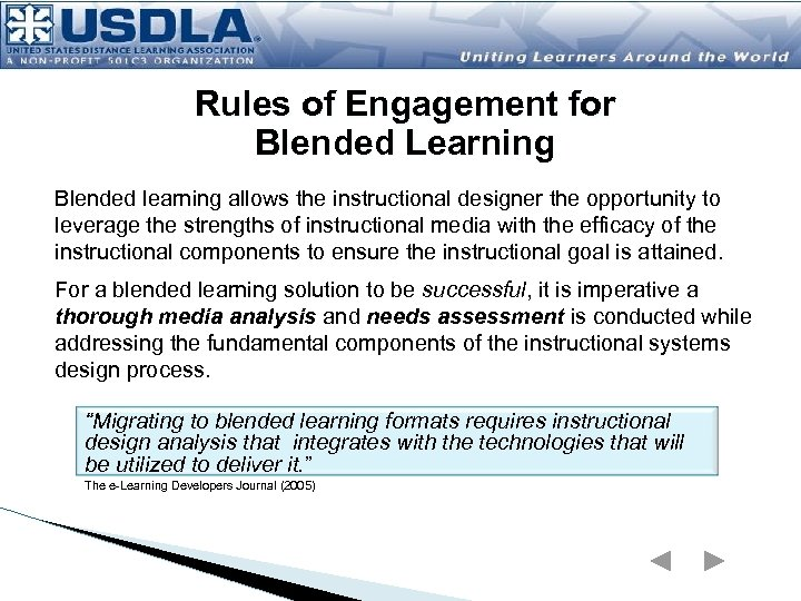 Rules of Engagement for Blended Learning Blended learning allows the instructional designer the opportunity