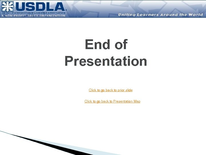 End of Presentation Click to go back to prior slide Click to go back