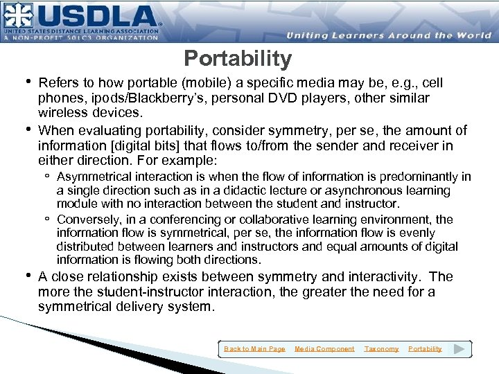 Portability • Refers to how portable (mobile) a specific media may be, e. g.