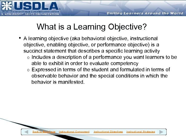 What is a Learning Objective? • A learning objective (aka behavioral objective, instructional objective,