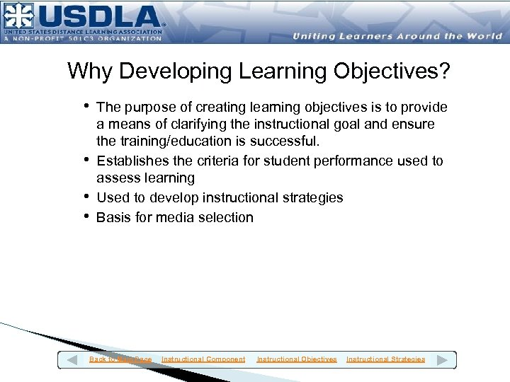 Why Developing Learning Objectives? • The purpose of creating learning objectives is to provide