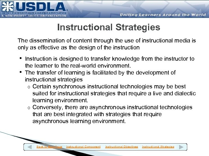 Instructional Strategies The dissemination of content through the use of instructional media is only