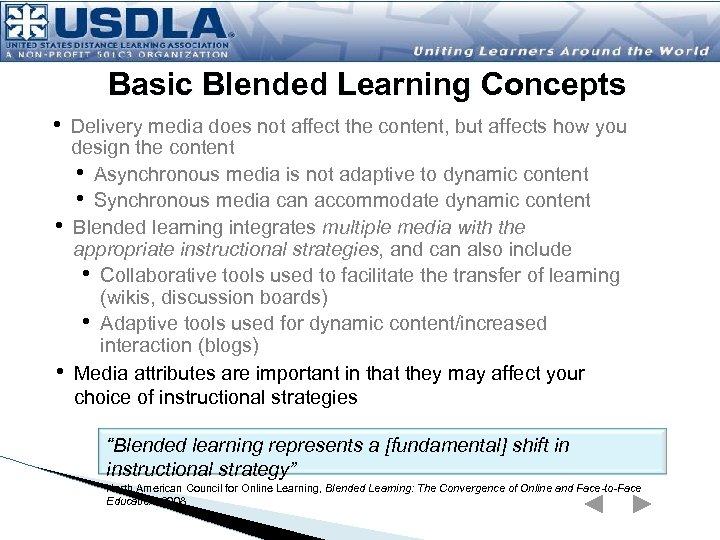 Basic Blended Learning Concepts • Delivery media does not affect the content, but affects