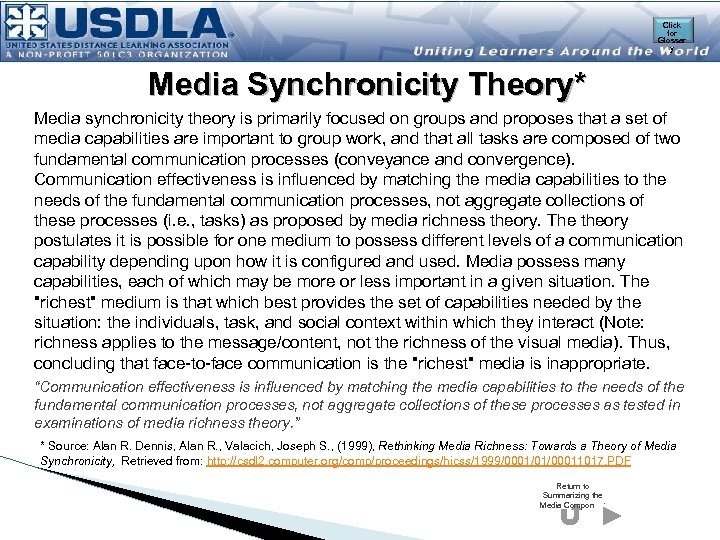 Click for Glossar y Media Synchronicity Theory* Media synchronicity theory is primarily focused on