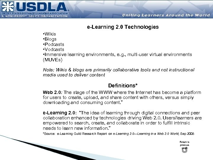 e-Learning 2. 0 Technologies • Wikis • Blogs • Podcasts • Vodcasts • Immersive