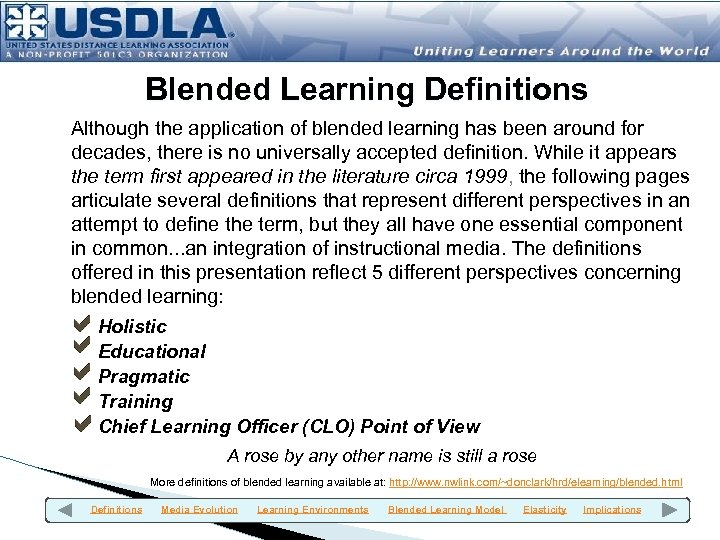 Blended Learning Definitions Although the application of blended learning has been around for decades,