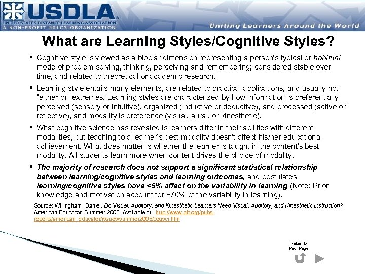 What are Learning Styles/Cognitive Styles? • Cognitive style is viewed as a bipolar dimension