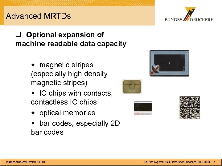 Advanced MRTDs q Optional expansion of machine readable data capacity w magnetic stripes (especially