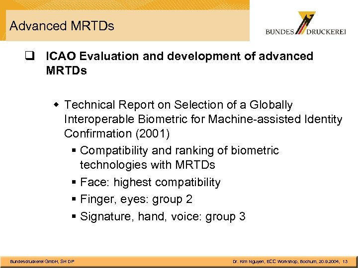 Advanced MRTDs q ICAO Evaluation and development of advanced MRTDs w Technical Report on