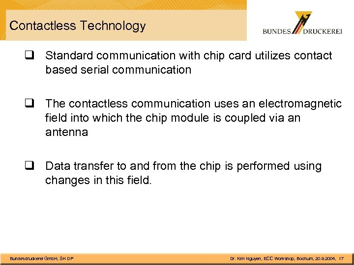 Contactless Technology q Standard communication with chip card utilizes contact based serial communication q