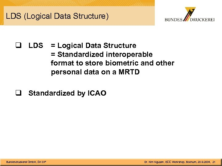 LDS (Logical Data Structure) q LDS = Logical Data Structure = Standardized interoperable format
