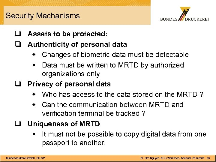 Security Mechanisms q Assets to be protected: q Authenticity of personal data w Changes