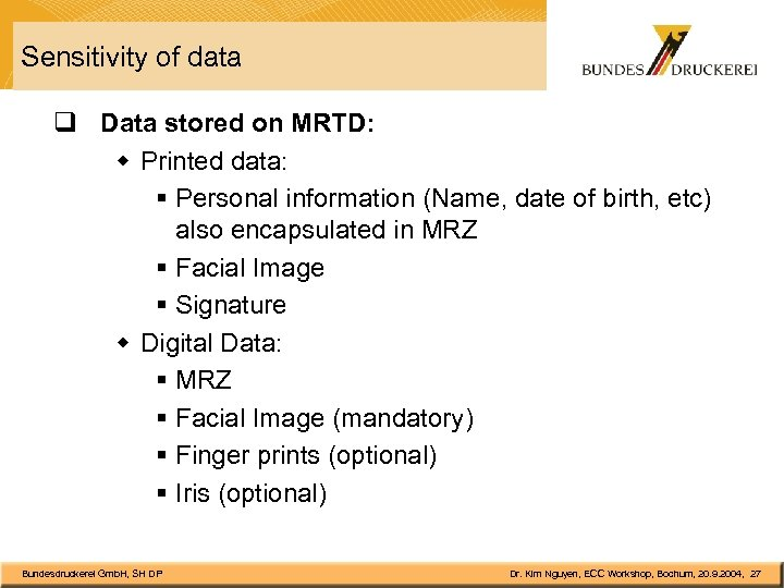 Sensitivity of data q Data stored on MRTD: w Printed data: § Personal information