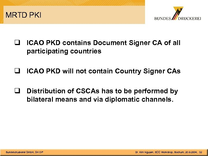 MRTD PKI q ICAO PKD contains Document Signer CA of all participating countries q