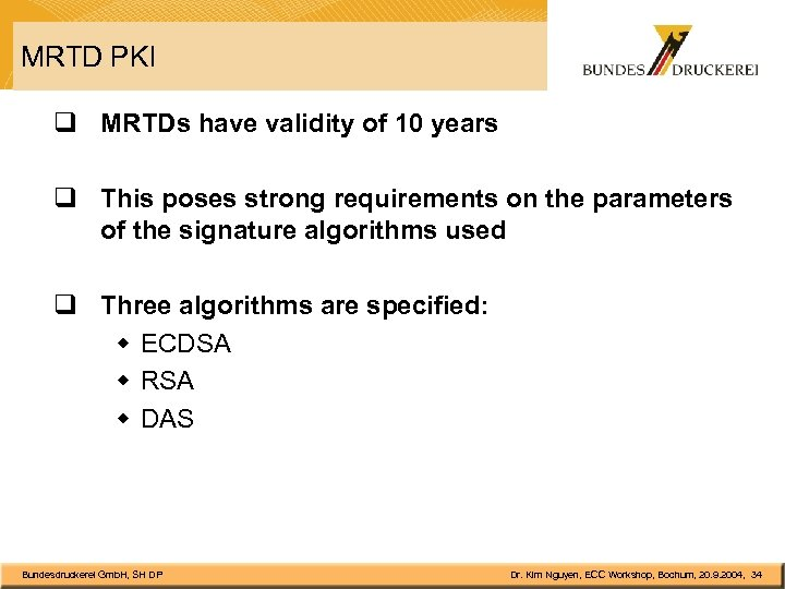MRTD PKI q MRTDs have validity of 10 years q This poses strong requirements