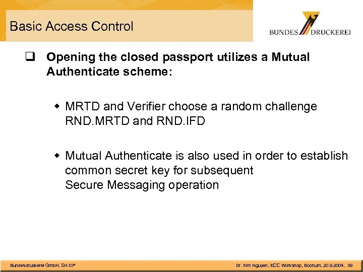 Basic Access Control q Opening the closed passport utilizes a Mutual Authenticate scheme: w