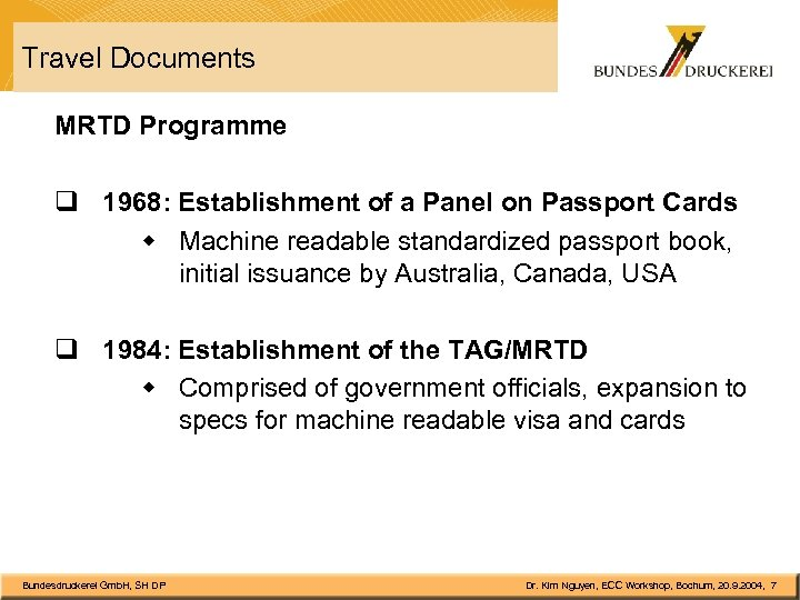 Travel Documents MRTD Programme q 1968: Establishment of a Panel on Passport Cards w
