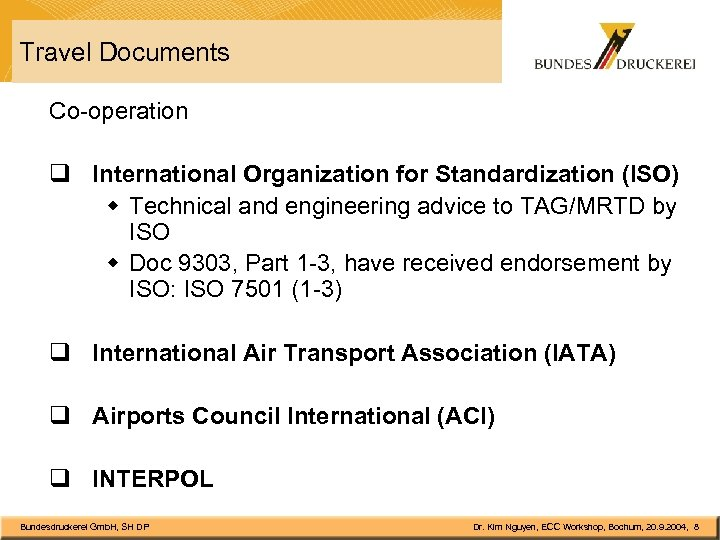Travel Documents Co-operation q International Organization for Standardization (ISO) w Technical and engineering advice