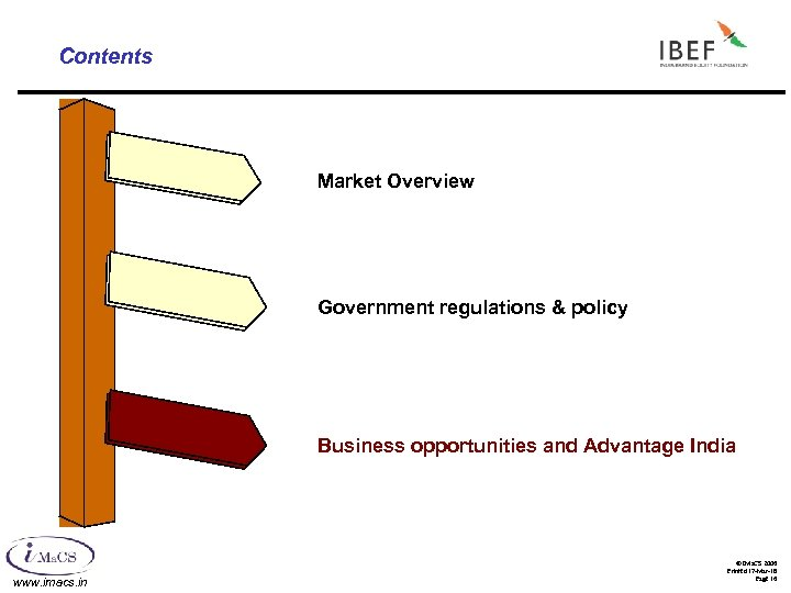 Contents Market Overview Government regulations & policy Business opportunities and Advantage India www. imacs.