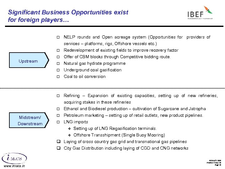 Significant Business Opportunities exist foreign players… ¨ NELP rounds and Open acreage system (Opportunities